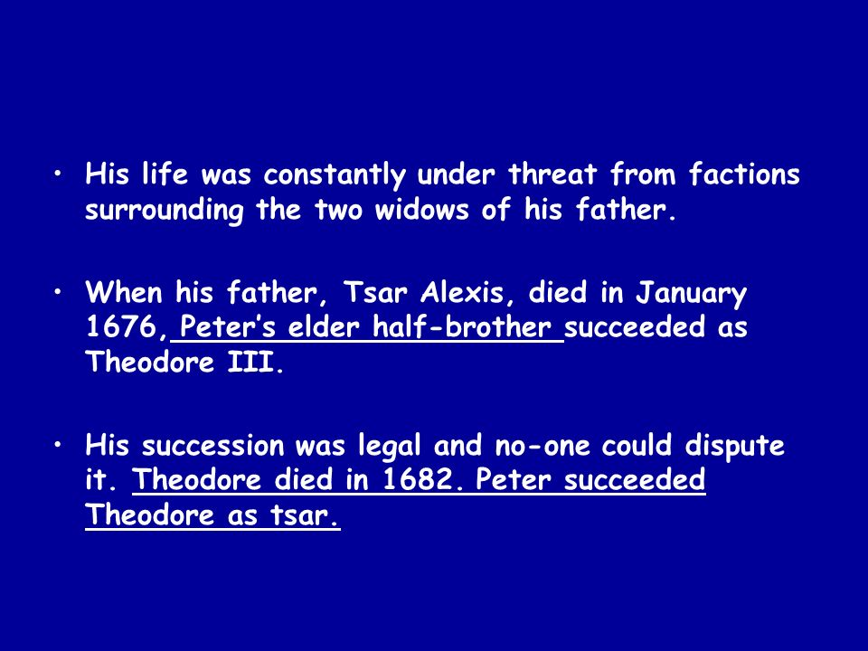 His life was constantly under threat from factions surrounding the two widows of his father.