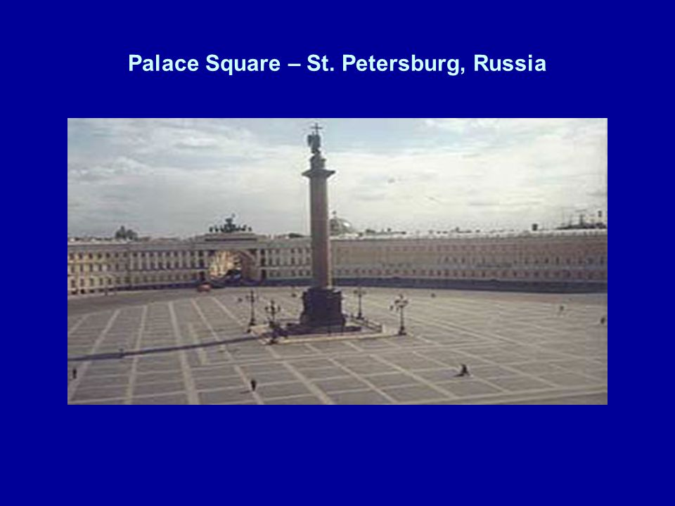 Palace Square – St. Petersburg, Russia