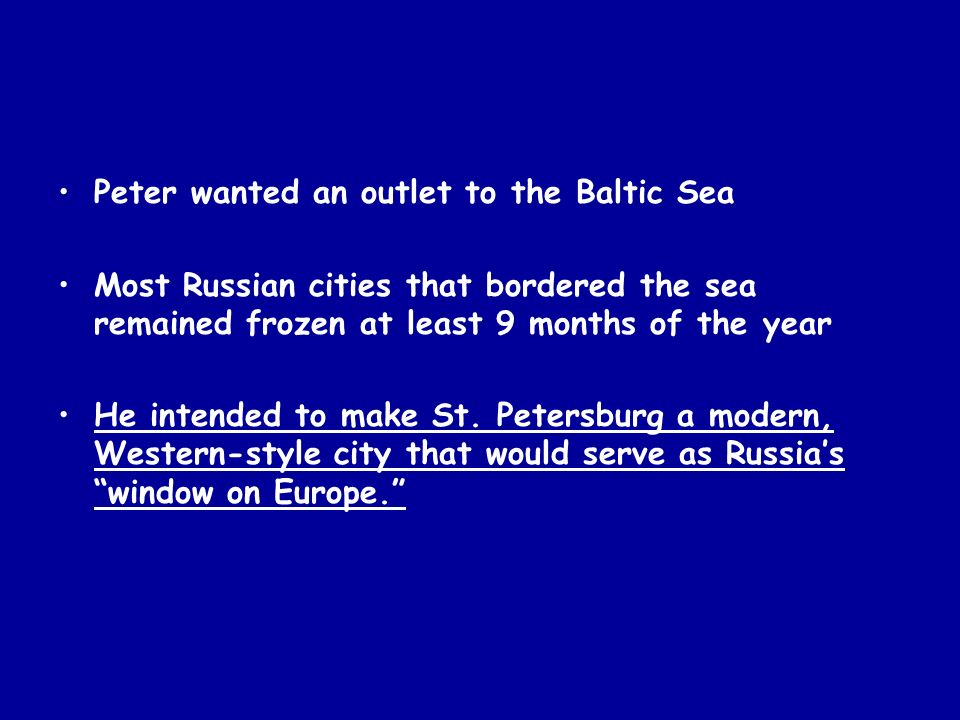 Peter wanted an outlet to the Baltic Sea