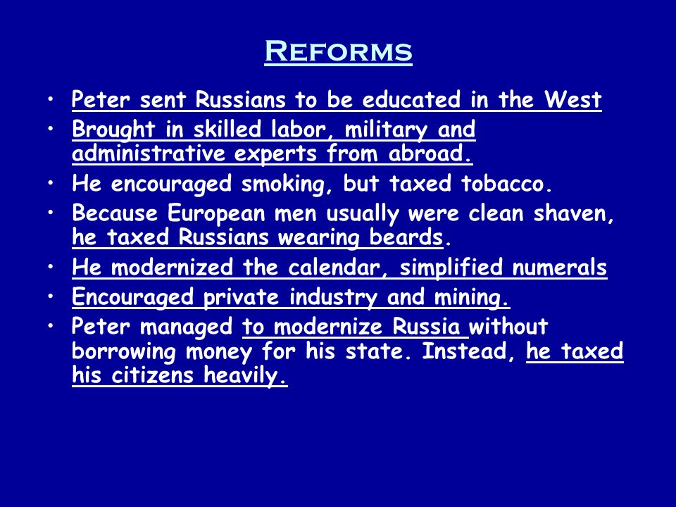 Reforms Peter sent Russians to be educated in the West