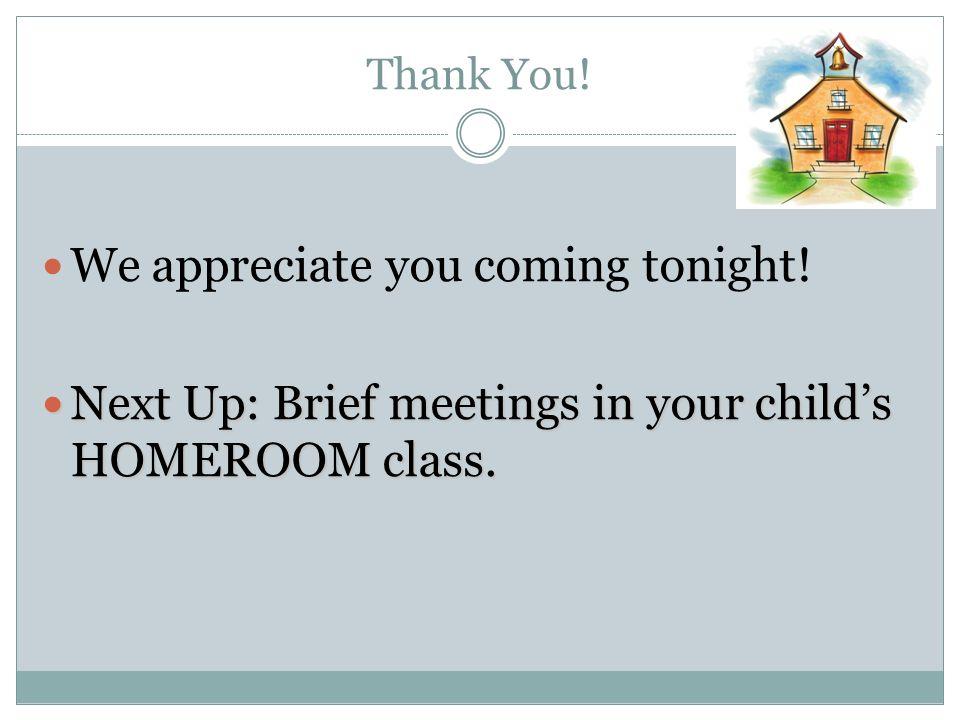 We appreciate you coming tonight!