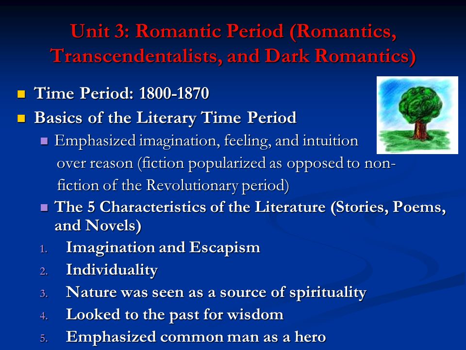 Unit 3: Romantic Period (Romantics, Transcendentalists, and Dark Romantics)