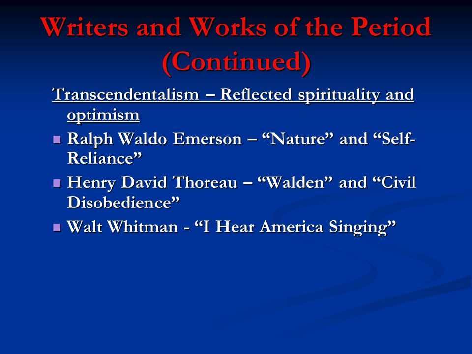 transcendentalism in the literary works nature self reliance and walden by ralph waldo emerson and h The dominant figures of this movement include ralph waldo emerson-he founder of transcendentalism,  in self-reliance at walden  emerson, ralph waldo nature.