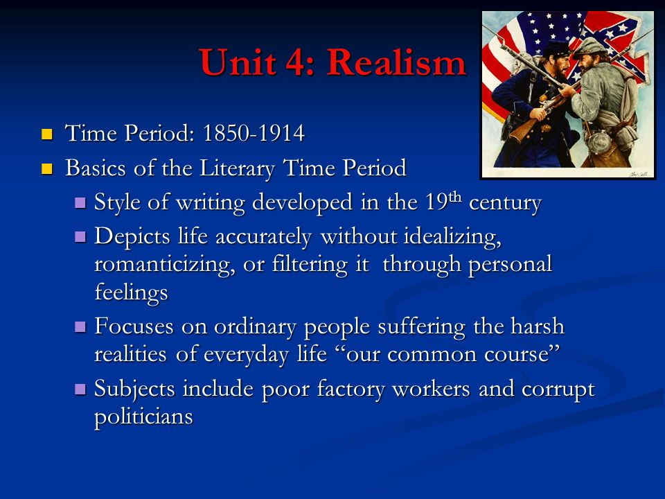 Unit 4: Realism Time Period: 1850-1914