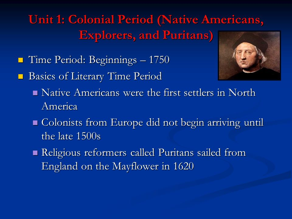 Unit 1: Colonial Period (Native Americans, Explorers, and Puritans)