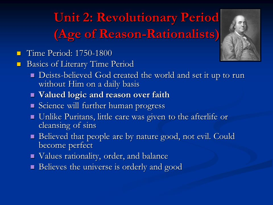 Unit 2: Revolutionary Period (Age of Reason-Rationalists)