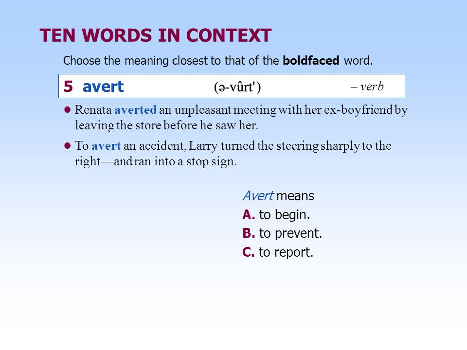 TEN WORDS IN CONTEXT 5 avert – verb