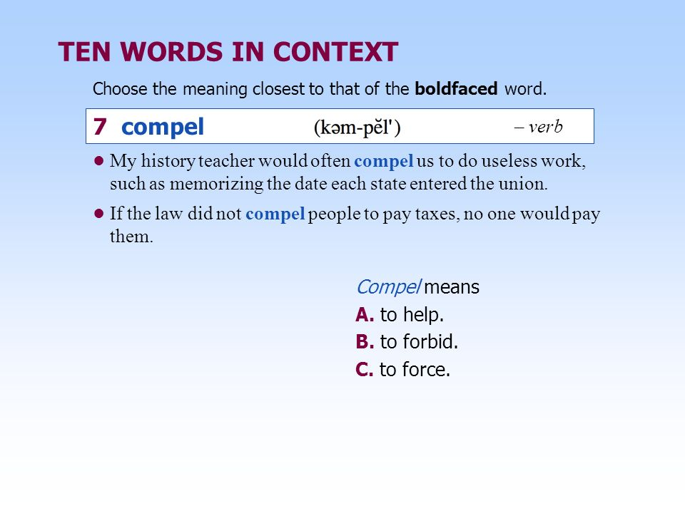 TEN WORDS IN CONTEXT 7 compel – verb