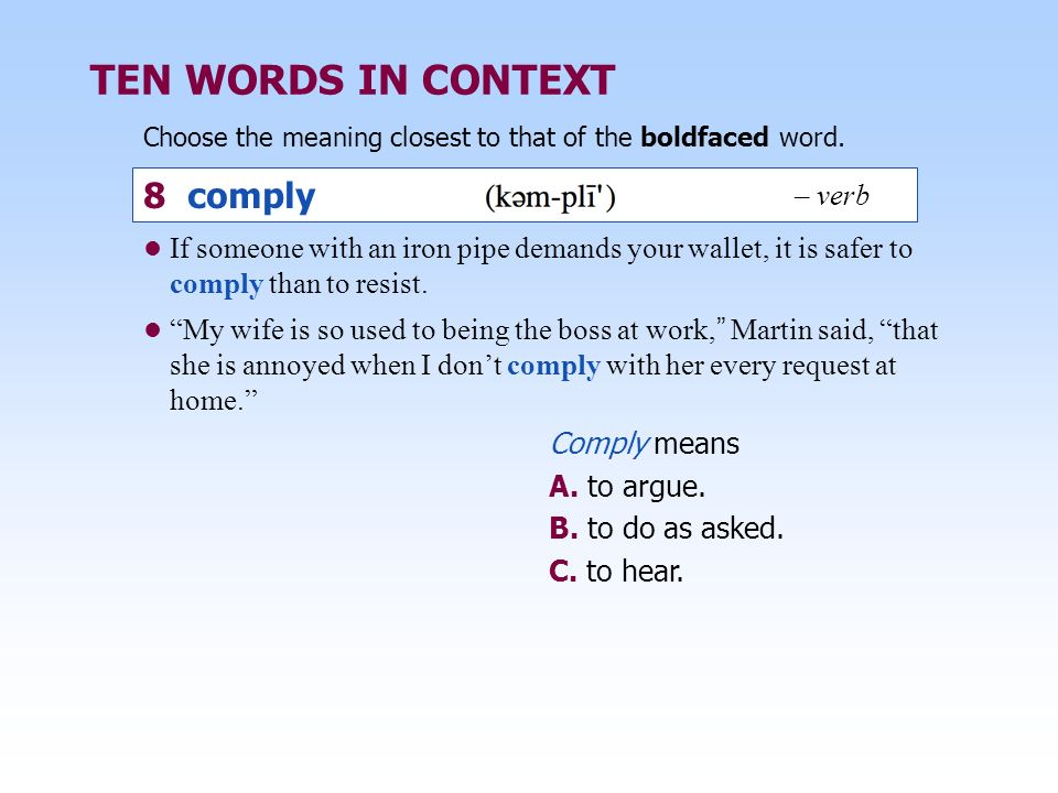 TEN WORDS IN CONTEXT 8 comply – verb