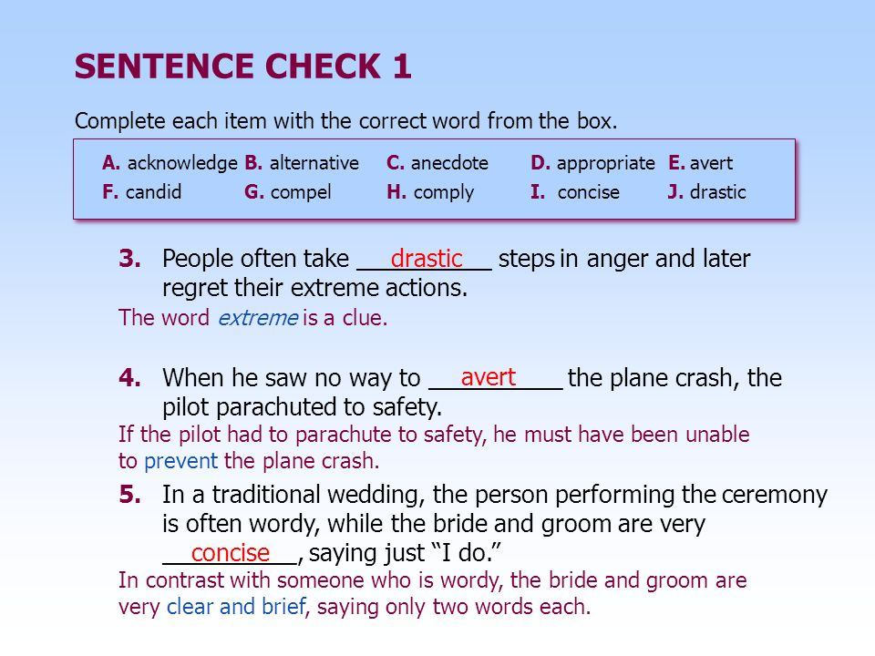 SENTENCE CHECK 1 Complete each item with the correct word from the box. A. acknowledge B. alternative C. anecdote.