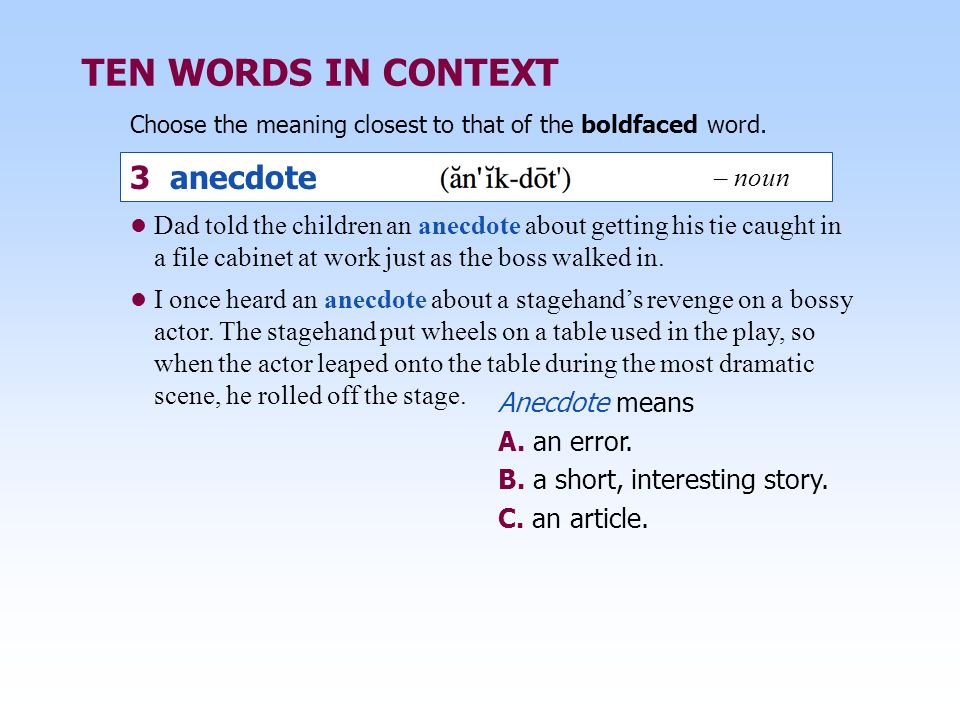 TEN WORDS IN CONTEXT 3 anecdote – noun