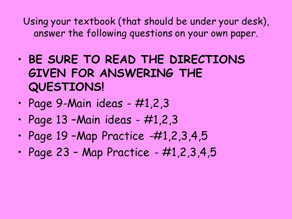 BE SURE TO READ THE DIRECTIONS GIVEN FOR ANSWERING THE QUESTIONS!