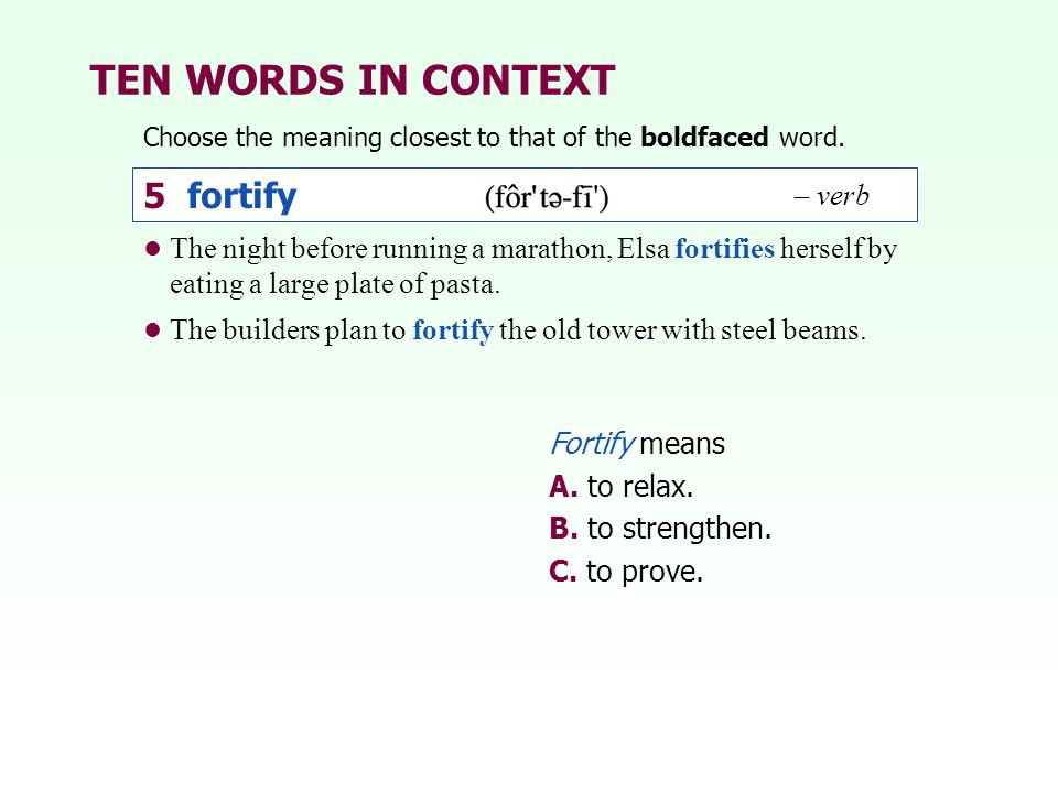 TEN WORDS IN CONTEXT 5 fortify – verb