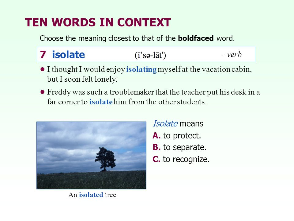 TEN WORDS IN CONTEXT 7 isolate – verb