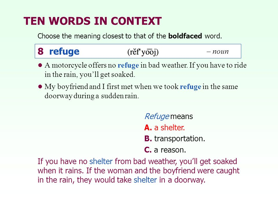 TEN WORDS IN CONTEXT 8 refuge – noun