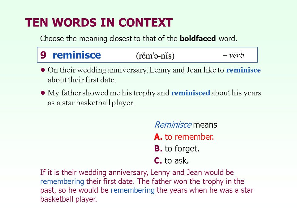TEN WORDS IN CONTEXT 9 reminisce – verb
