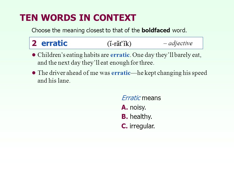 TEN WORDS IN CONTEXT 2 erratic – adjective
