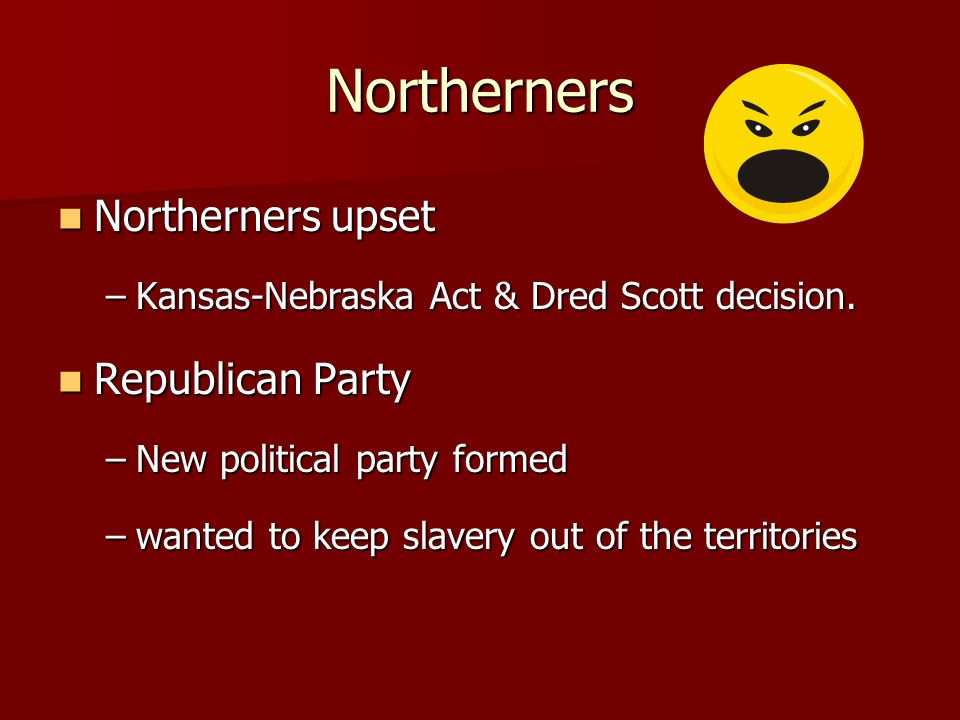 Northerners Northerners upset Republican Party