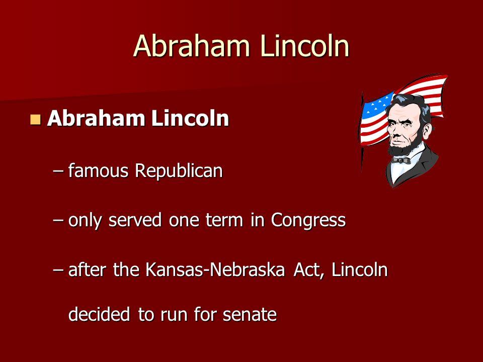 Abraham Lincoln Abraham Lincoln famous Republican