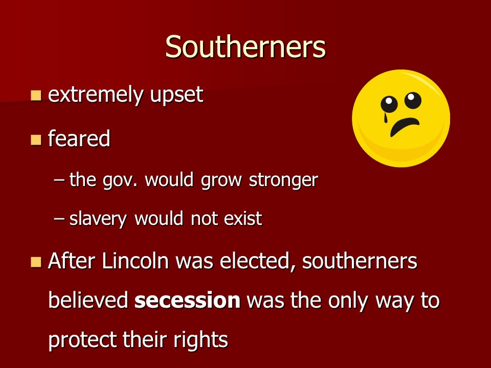 Southerners extremely upset feared