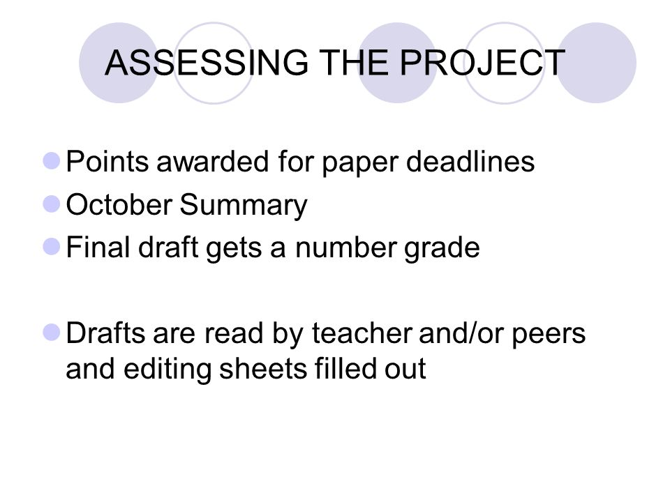 ASSESSING THE PROJECT Points awarded for paper deadlines