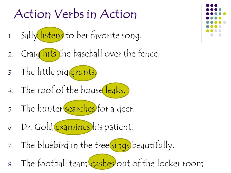 Action Verbs in Action Sally listens to her favorite song.