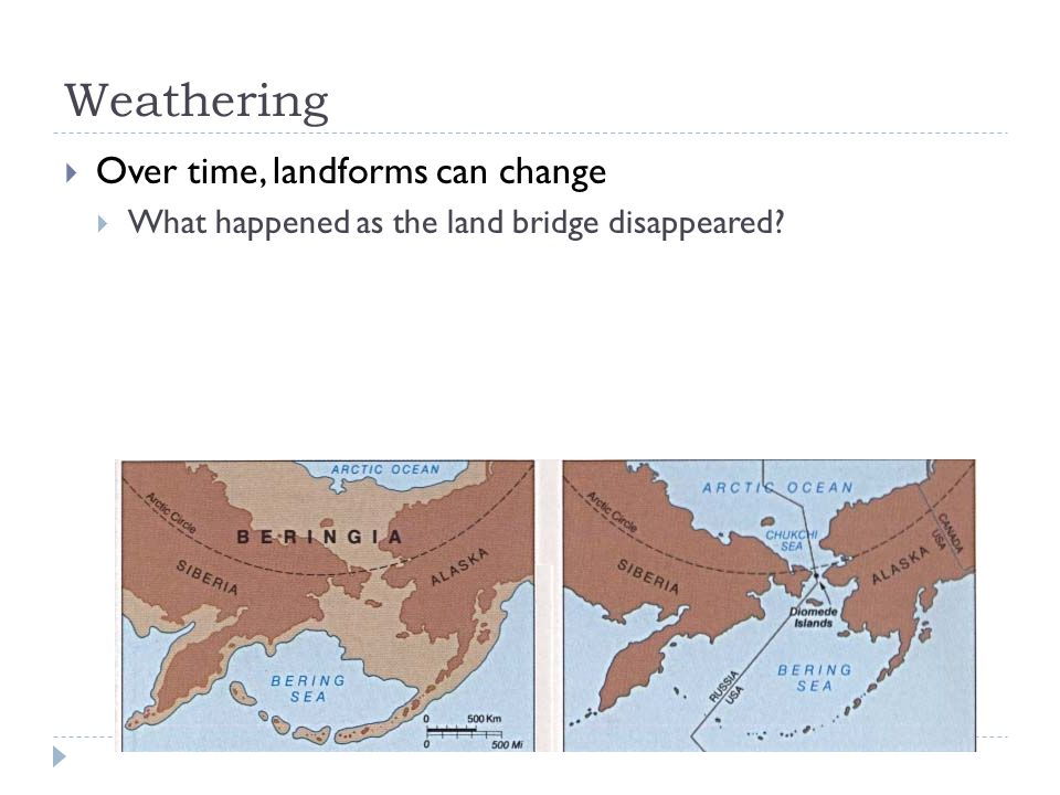 Weathering Over time, landforms can change