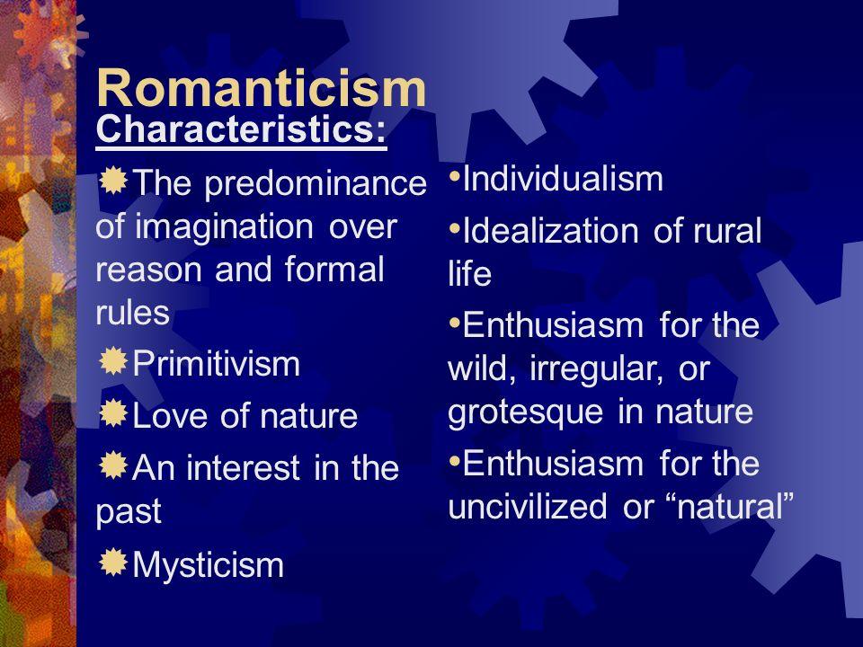 Romanticism Characteristics: