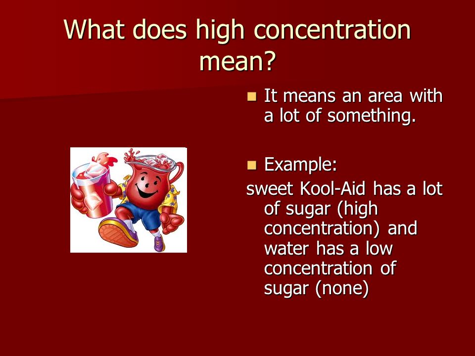 What does high concentration mean