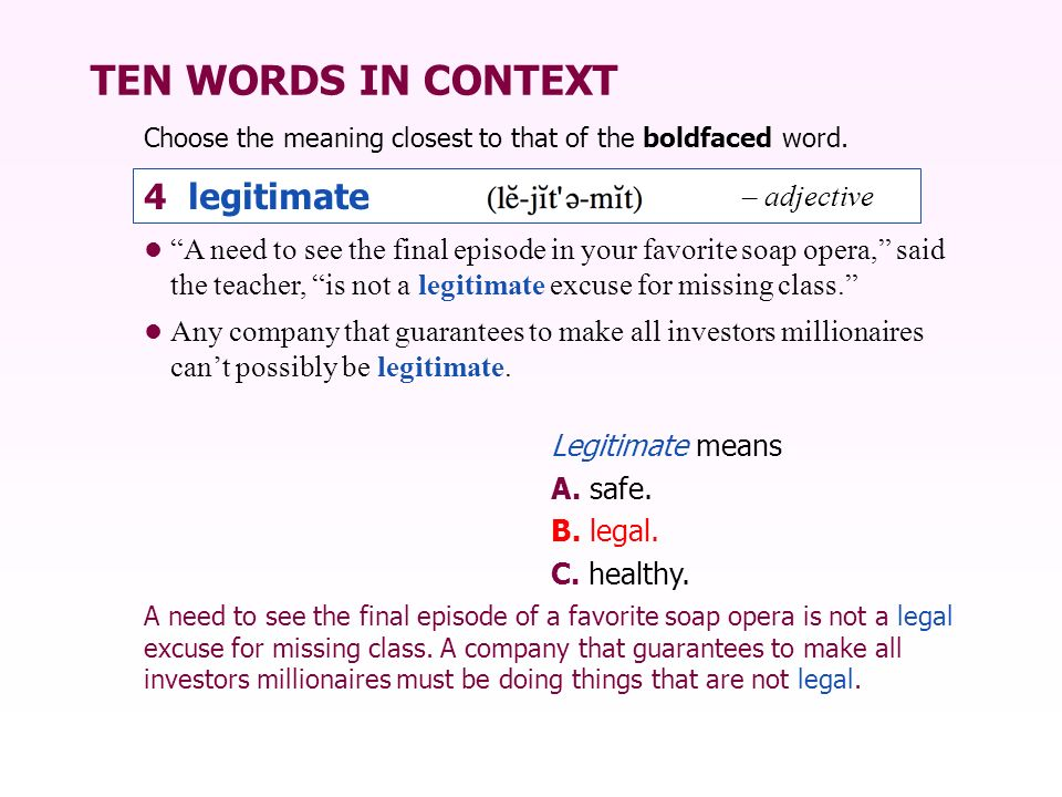TEN WORDS IN CONTEXT 4 legitimate – adjective