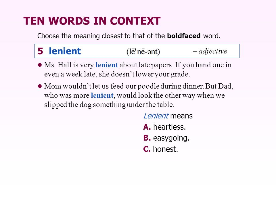 TEN WORDS IN CONTEXT 5 lenient – adjective