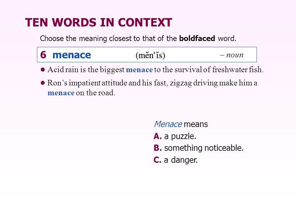 TEN WORDS IN CONTEXT 6 menace – noun