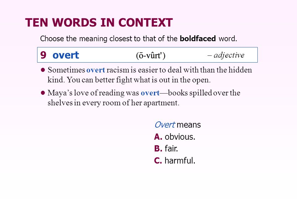 TEN WORDS IN CONTEXT 9 overt – adjective