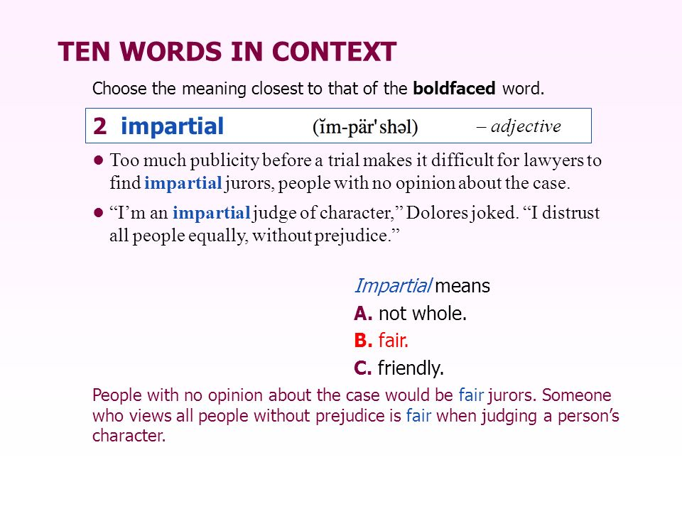 TEN WORDS IN CONTEXT 2 impartial – adjective