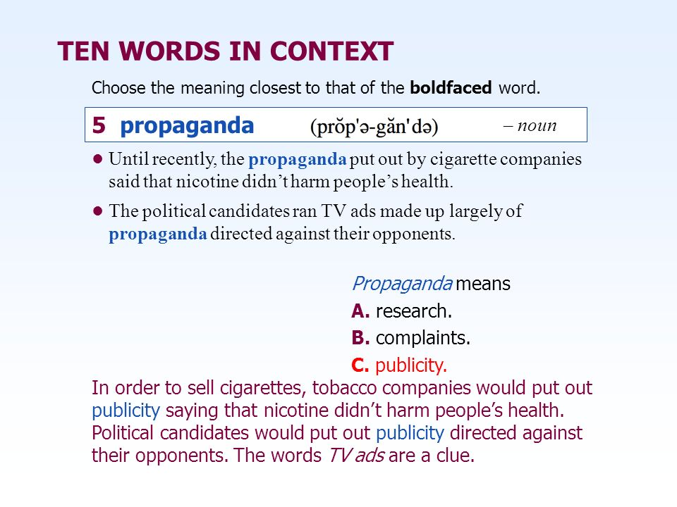 TEN WORDS IN CONTEXT 5 propaganda – noun