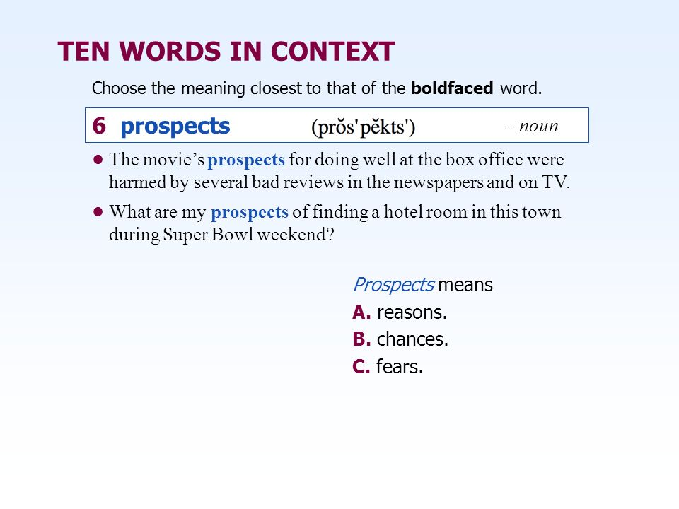 TEN WORDS IN CONTEXT 6 prospects – noun