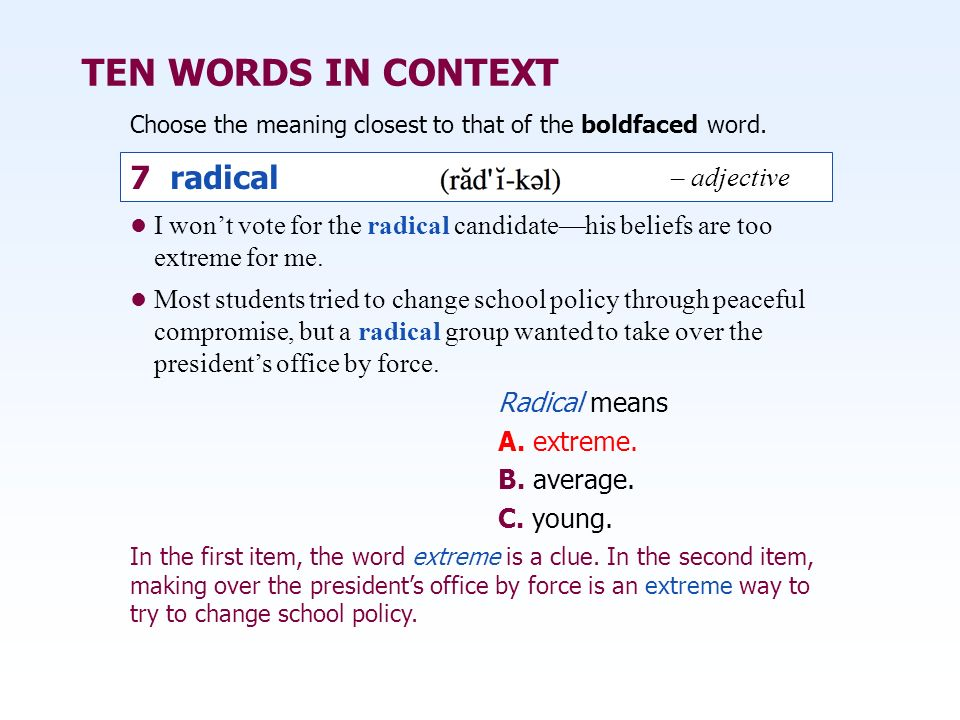 TEN WORDS IN CONTEXT 7 radical – adjective