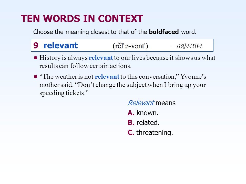 TEN WORDS IN CONTEXT 9 relevant – adjective