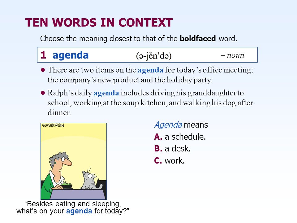 TEN WORDS IN CONTEXT 1 agenda – noun