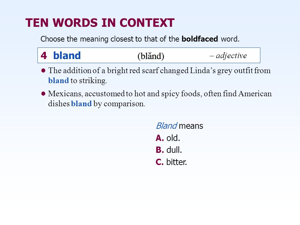 TEN WORDS IN CONTEXT 4 bland – adjective