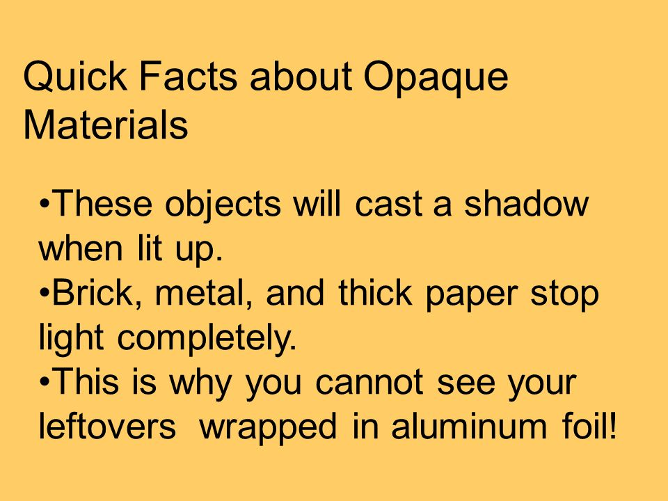 Quick Facts about Opaque Materials