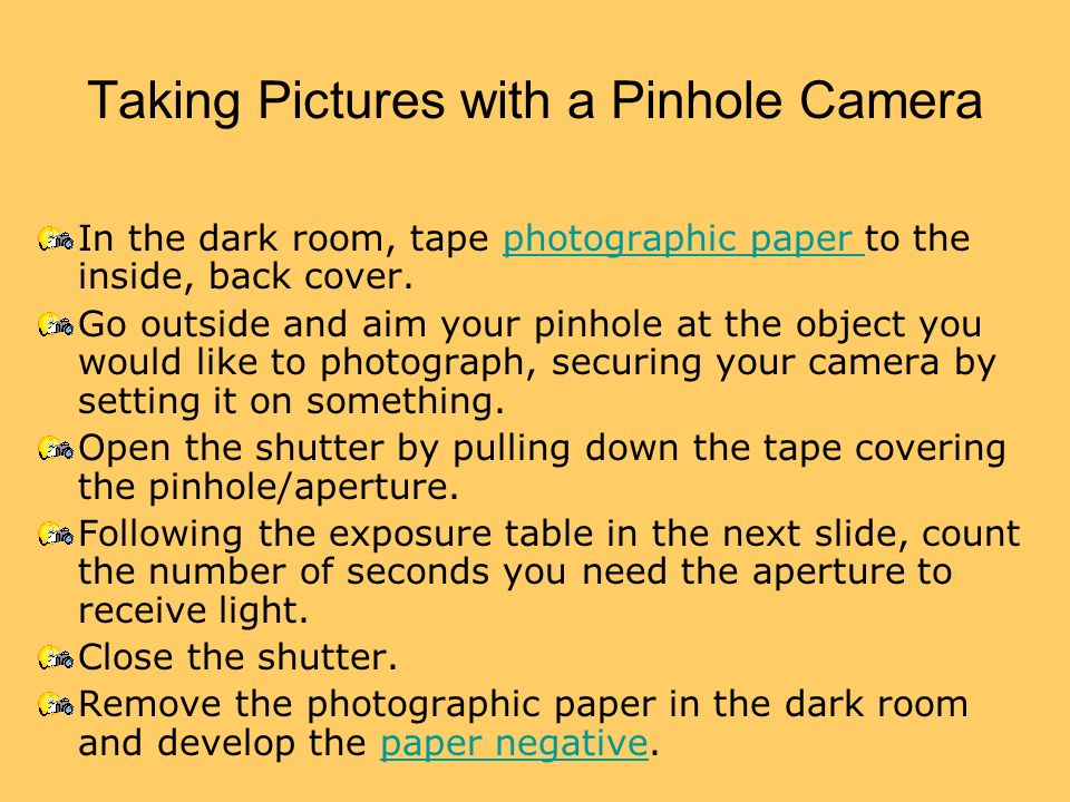 Taking Pictures with a Pinhole Camera