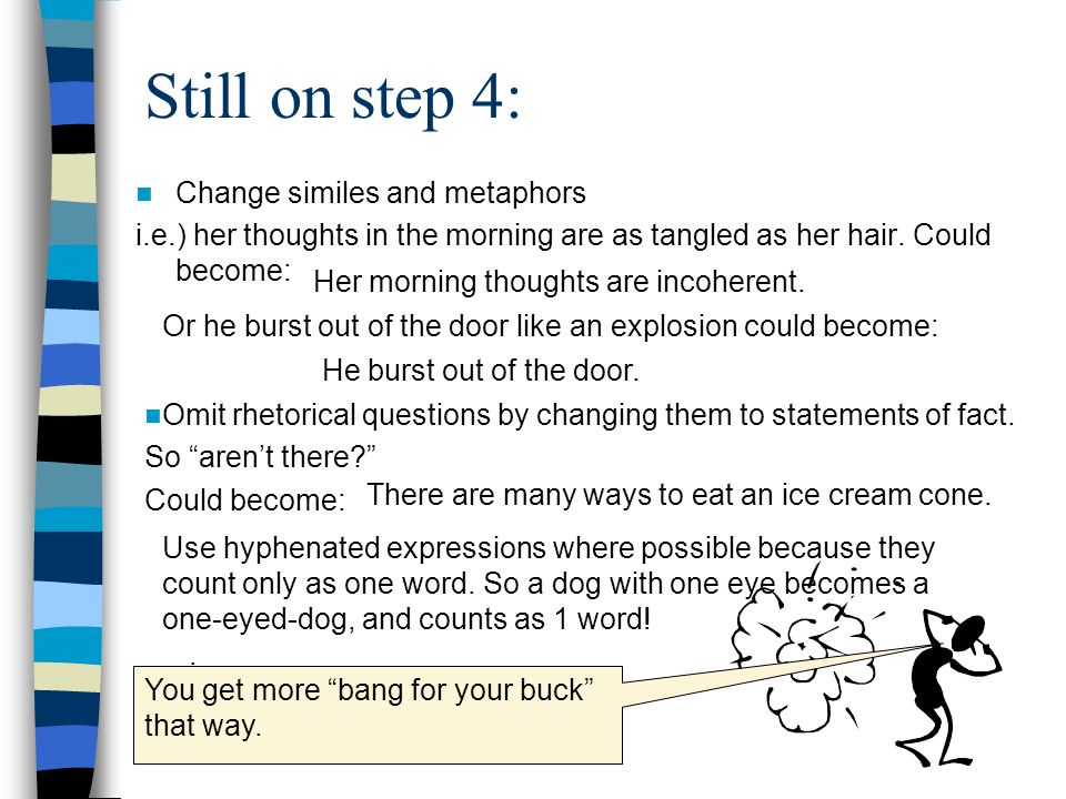 Still on step 4: Change similes and metaphors
