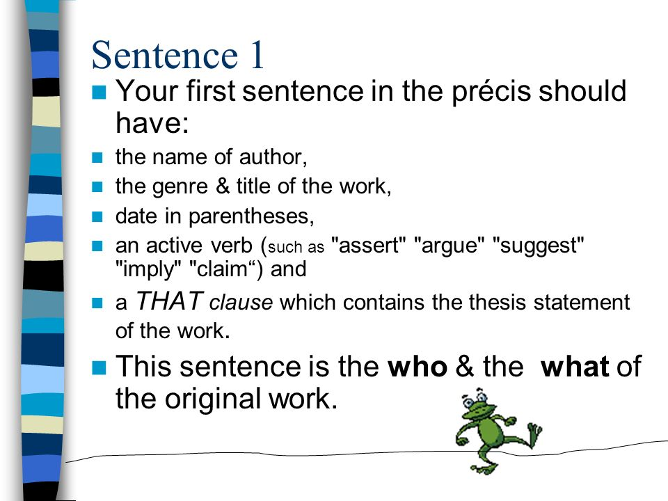 Sentence 1 Your first sentence in the précis should have: