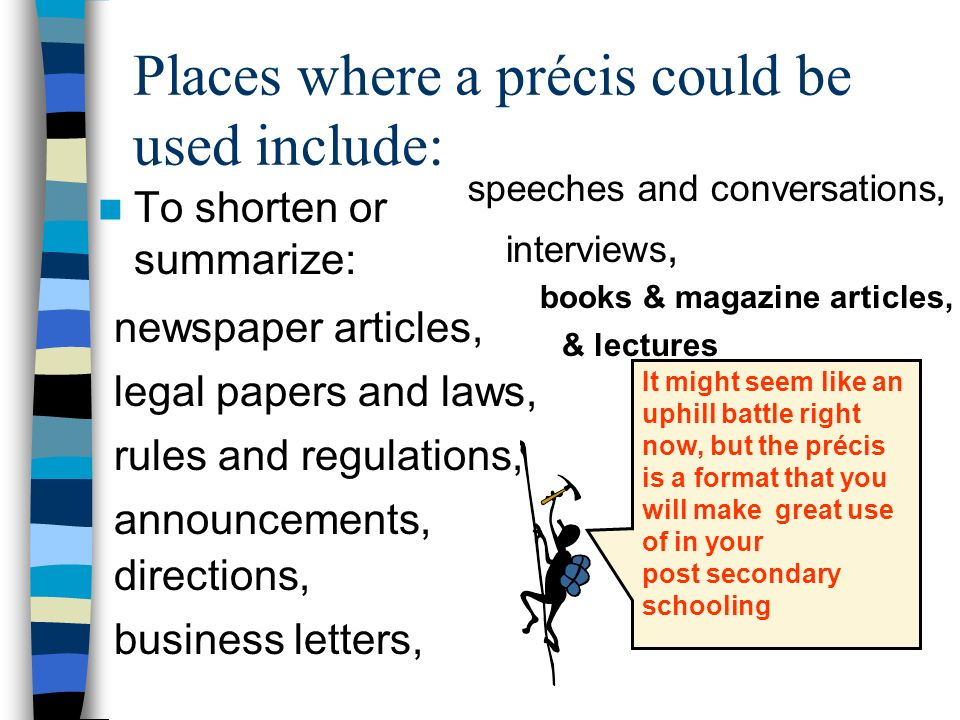 Places where a précis could be used include: