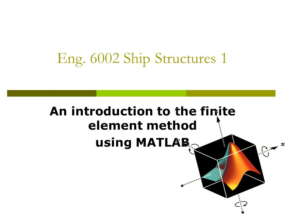 An introduction to the finite element method using matlab for Finite element methode