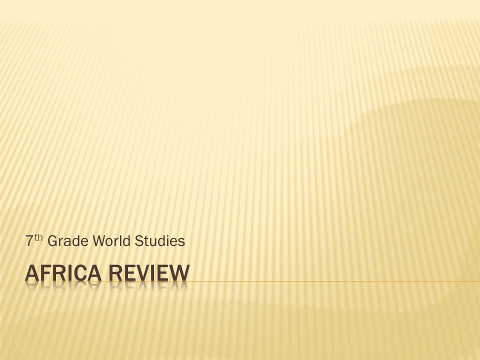 7th Grade World Studies AFRICA Review