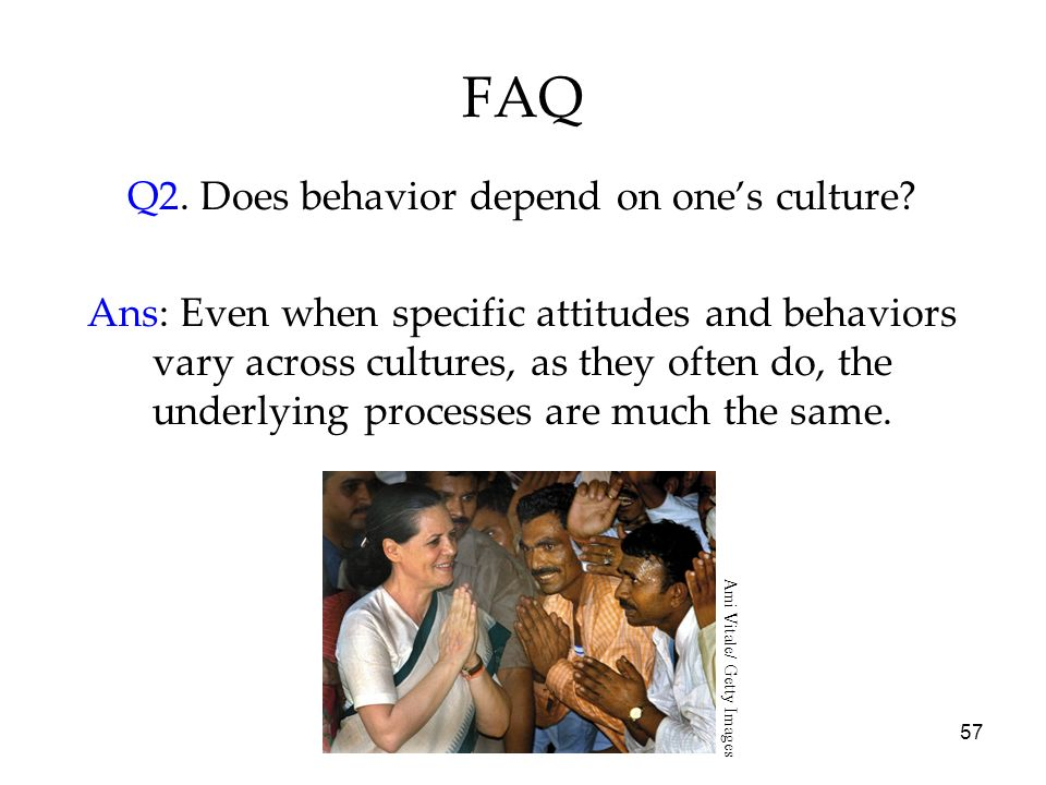 Q2. Does behavior depend on one's culture