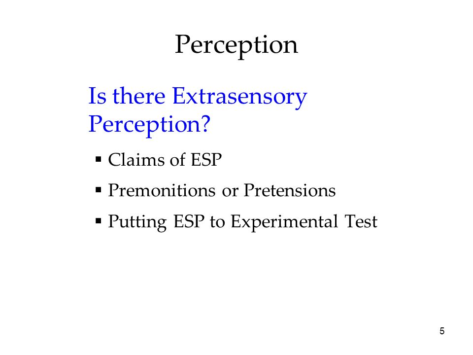 Perception Is there Extrasensory Perception Claims of ESP