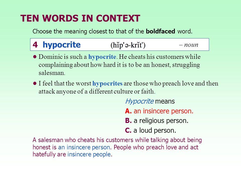 TEN WORDS IN CONTEXT 4 hypocrite – noun